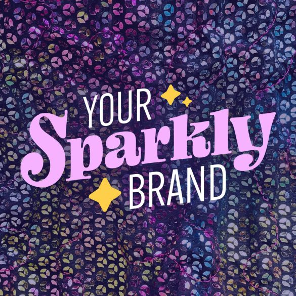 Your Sparkly Brand: New Podcast
